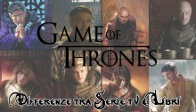 10 differenze tra Game of Thrones e la saga di Martin