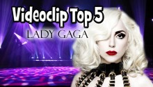 Videoclip Top 5 - Lady Gaga