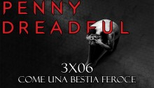 Penny Dreadful 3x06 - Come una bestia feroce