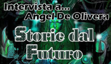 Storie dal Futuro – Intervista all'autore Angel De Olivera