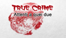 Serie true crime: attenti a quei due