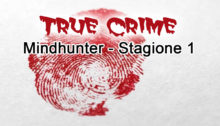 True crime: Mindhunter, stagione uno